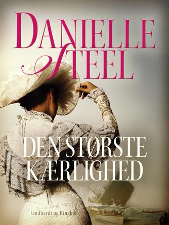 Danielle Steel: Den største kærlighed