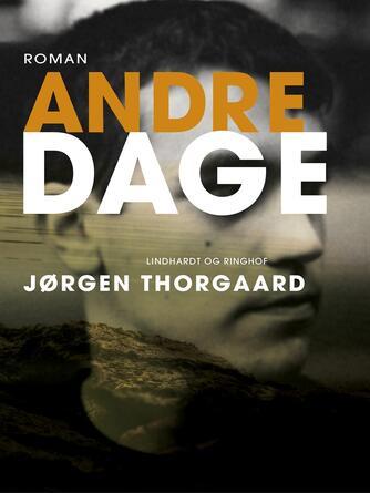 Jørgen Thorgaard: Andre dage