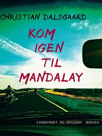 Christian Dalsgaard (f. 1964): Kom igen til Mandalay
