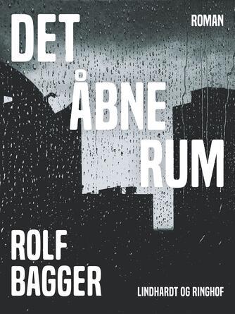Rolf Bagger: Det åbne rum