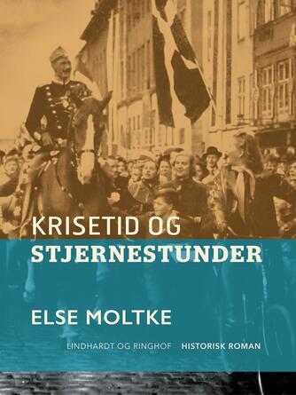 Else Moltke: Krisetid og stjernestunder