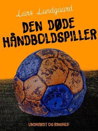 Lars Lundgaard (f. 1945): Den døde håndboldspiller