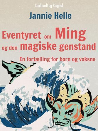 Jannie Helle: Eventyret om Ming og den magiske genstand