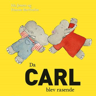 Ida Jessen (f. 1964): Da Carl blev rasende