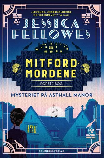 Jessica Fellowes: Mitfordmordene. 1. bog, Mysteriet på Asthall Manor