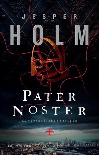 Jesper Holm (f. 1962): Pater noster : konspirationsthriller