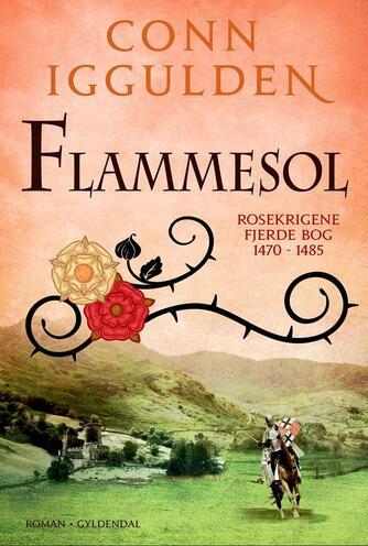 Conn Iggulden: Flammesol : 1470-1485 : roman
