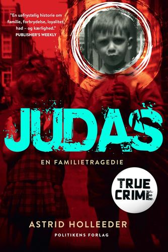 Astrid Holleeder: Judas : en familietragedie