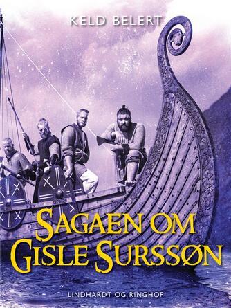 Keld Belert: Sagaen om Gisle Surssøn