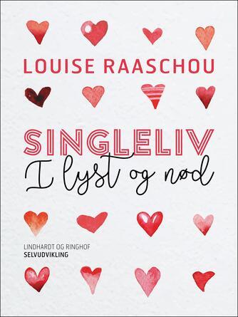Louise Raaschou: Singleliv i lyst og nød