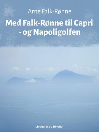 Arne Falk-Rønne: Med Falk-Rønne til Capri - og Napoligolfen