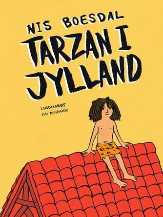 Nis Boesdal: Tarzan i Jylland