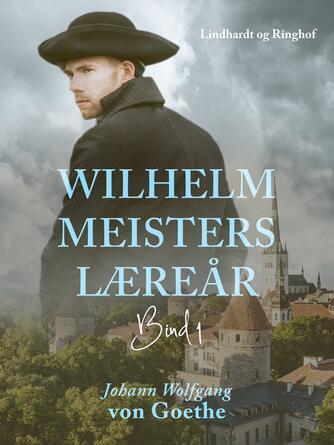 : Wilhelm Meisters Læreår 1