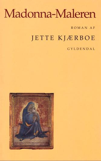 Jette Kjærboe: Madonna-maleren : roman