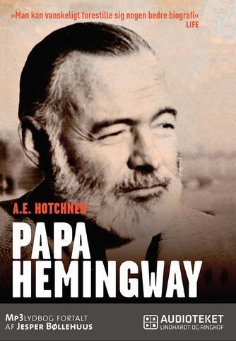 A. E. Hotchner (f. 1920): Papa Hemingway