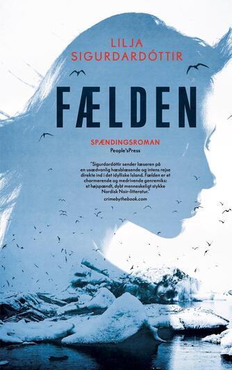 Lilja Sigurðardóttir (f. 1972): Fælden : spændingsroman