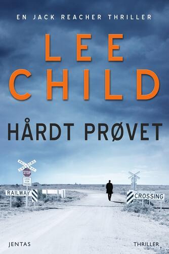 Lee Child: Hårdt prøvet : thriller