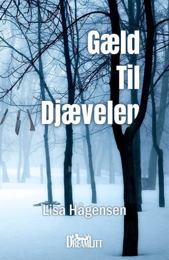Lisa Hågensen (f. 1966): Gæld til Djævelen