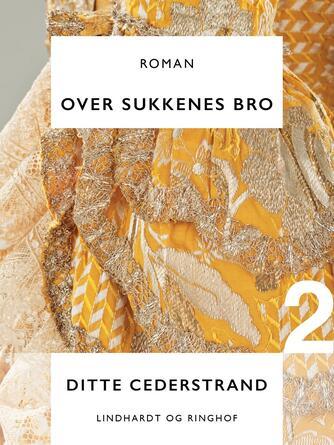 Ditte Cederstrand: Over sukkenes bro