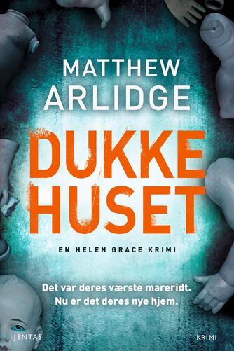 Matthew Arlidge: Dukkehuset : krimi