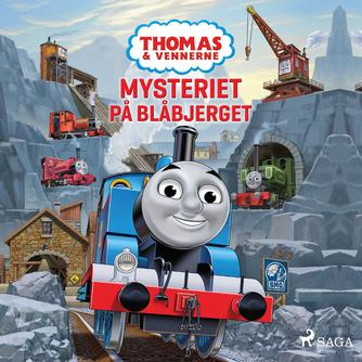 Britt Allcroft: Thomas & vennerne - mysteriet på Blåbjerget