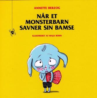 Annette Herzog: Når et monsterbarn savner sin bamse
