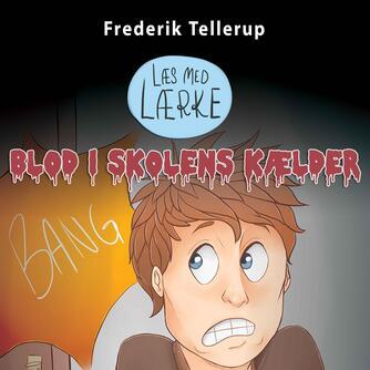 Frederik Tellerup: Blod i skolens kælder