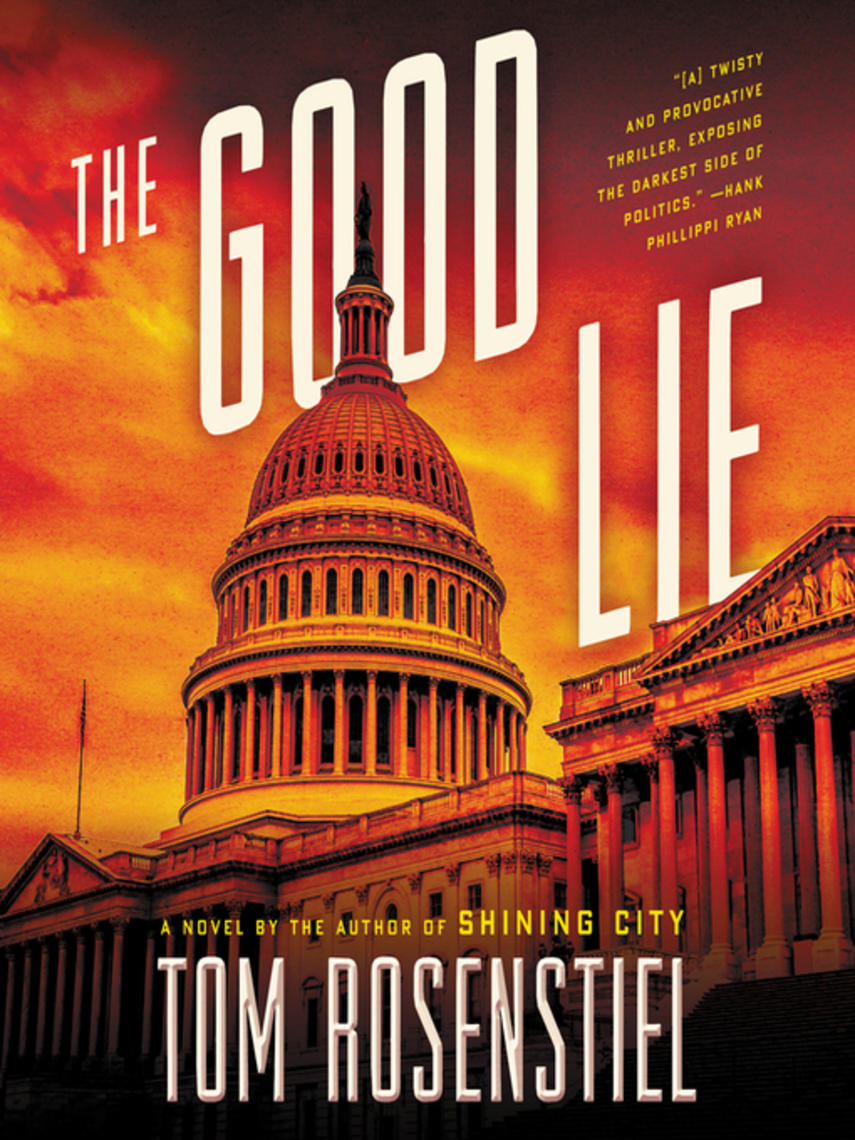Tom Rosenstiel: The good lie : A Novel