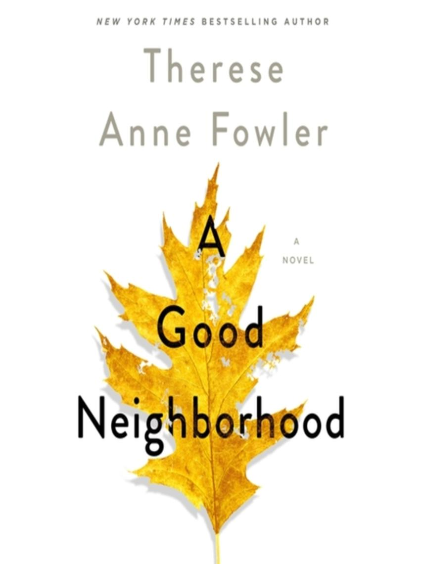 Therese Anne Fowler: A good neighborhood : A novel