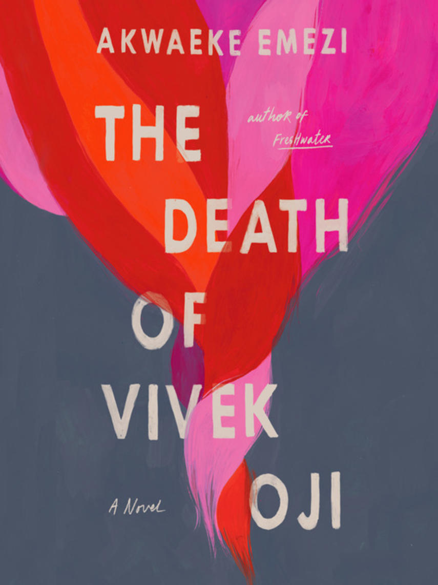 Akwaeke Emezi: The death of vivek oji : A novel