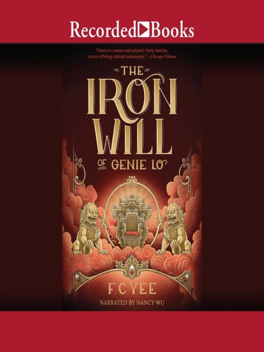 F.C. Yee: The iron will of genie lo : Sequel to the epic crush of genie lo