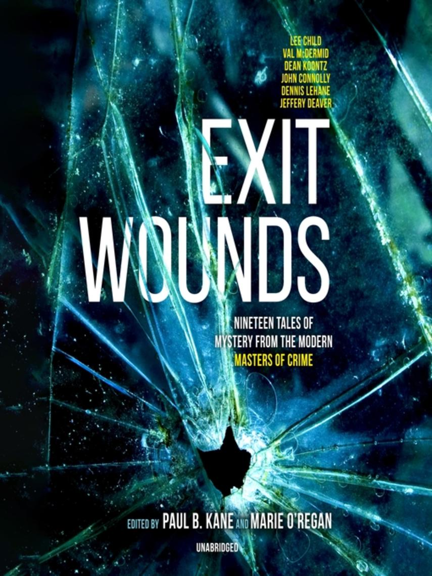 Paul B. Kane: Exit wounds : Nineteen tales of mystery from the modern masters of crime