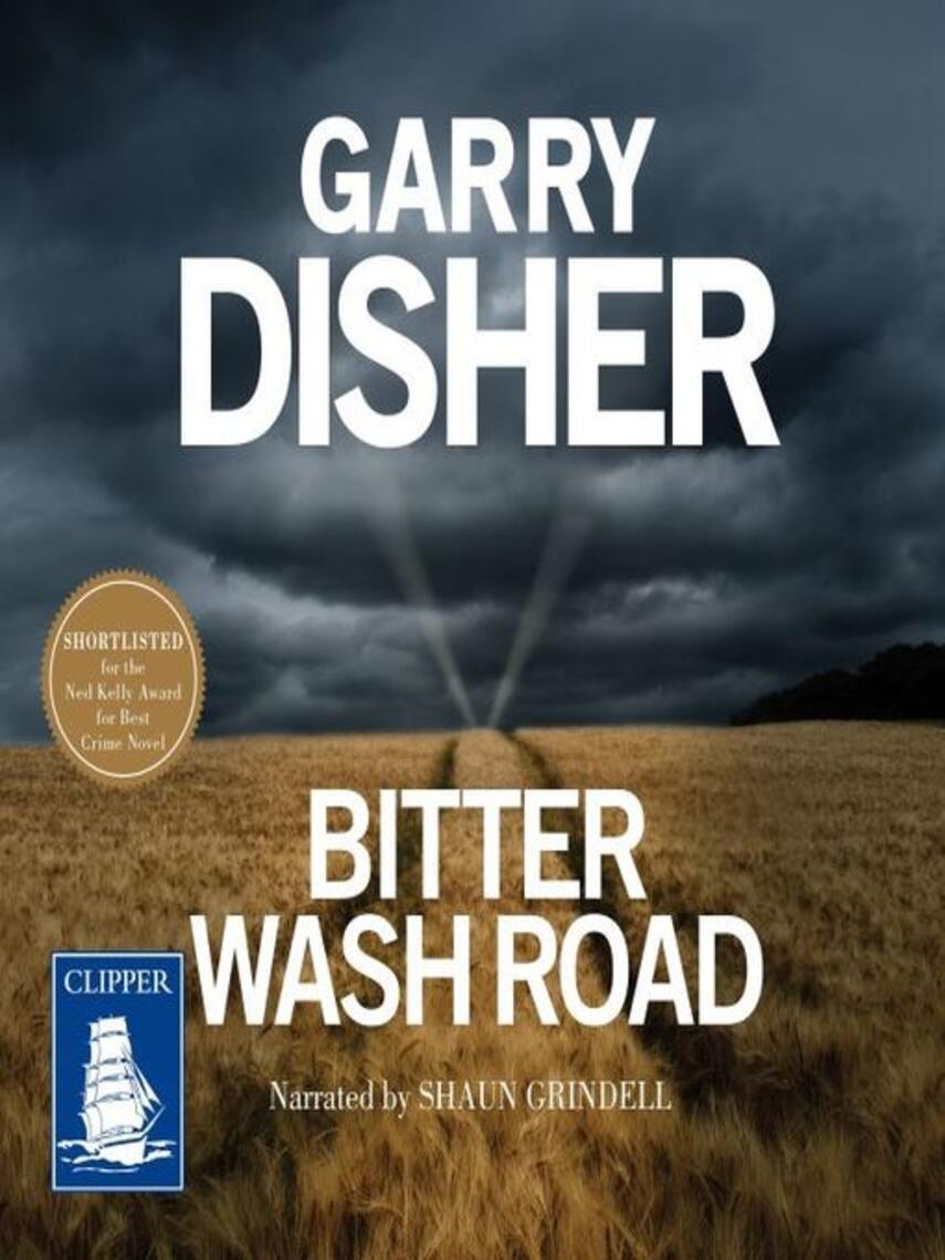 Garry Disher: Bitter wash road
