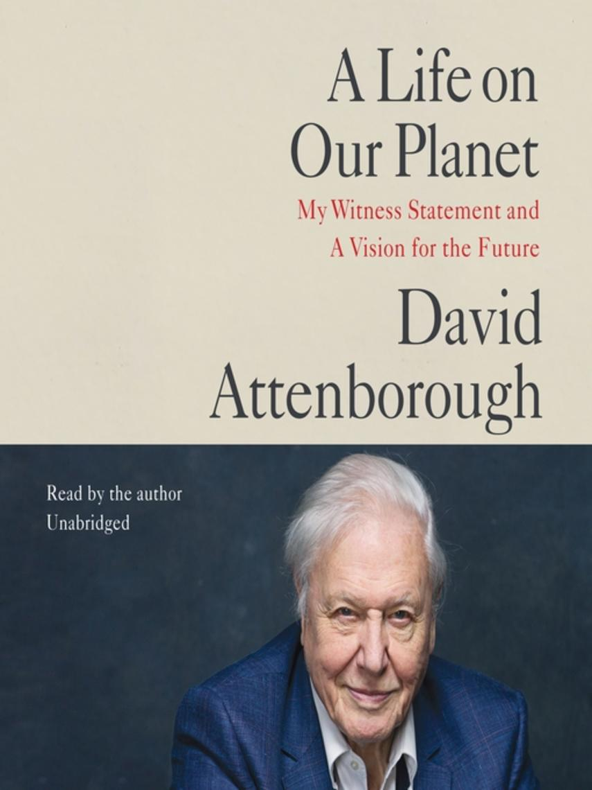 David Attenborough: A life on our planet : My witness statement and vision for the future
