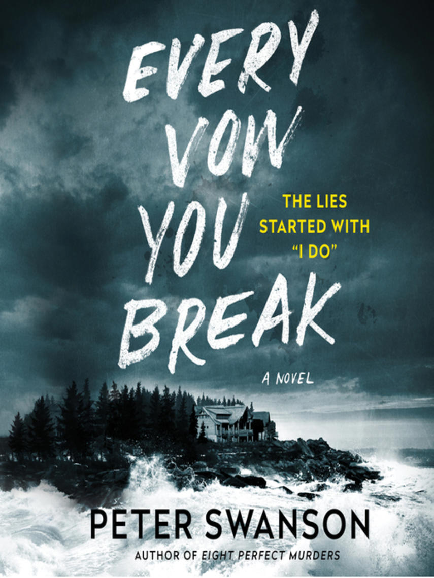 Peter Swanson: Every vow you break : A novel