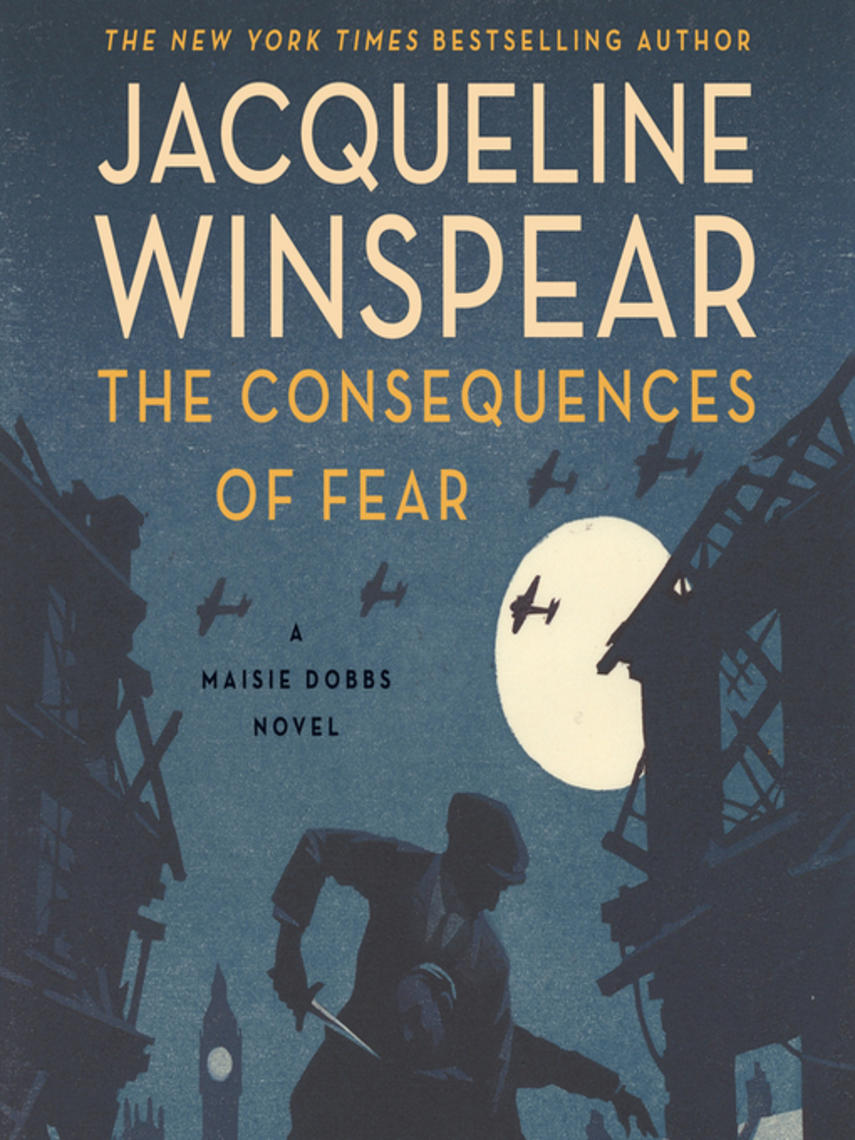 Jacqueline Winspear: The consequences of fear : Maisie dobbs series, book 16