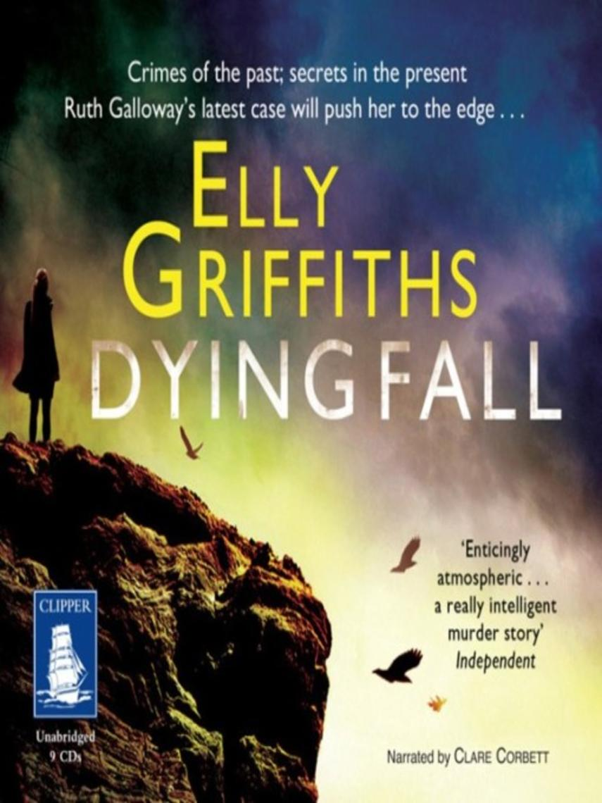 Elly Griffiths: Dying fall : Ruth galloway mystery series, book 5