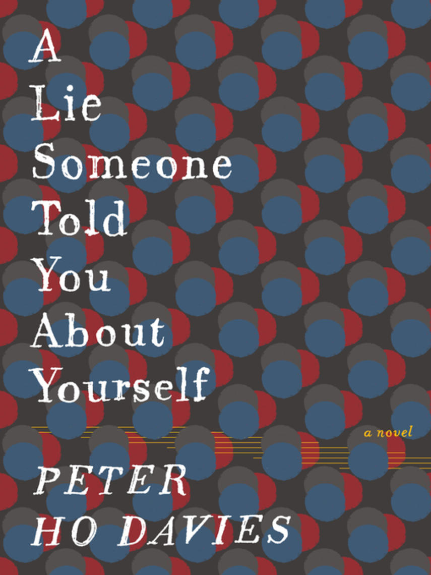 Peter Ho Davies: A lie someone told you about yourself