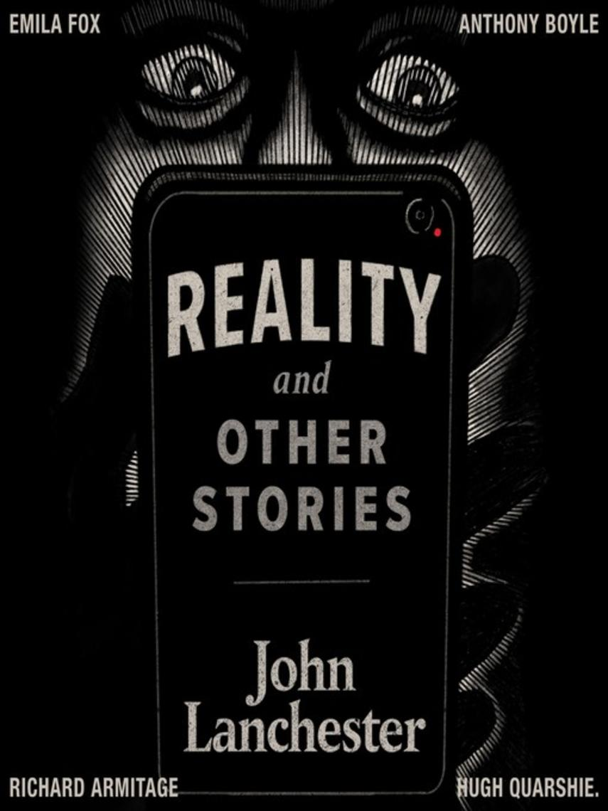 John Lanchester: Reality, and other stories