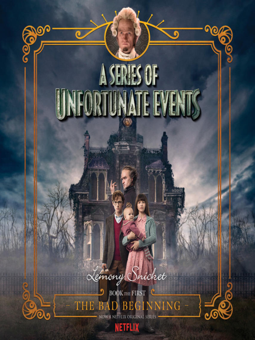 Lemony Snicket: The bad beginning : A Series of Unfortunate Events, Book 1