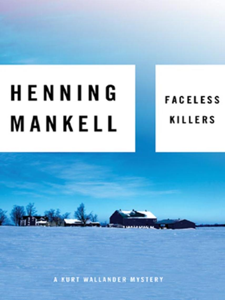 Henning Mankell: Faceless killers : Kurt Wallander Series, Book 1