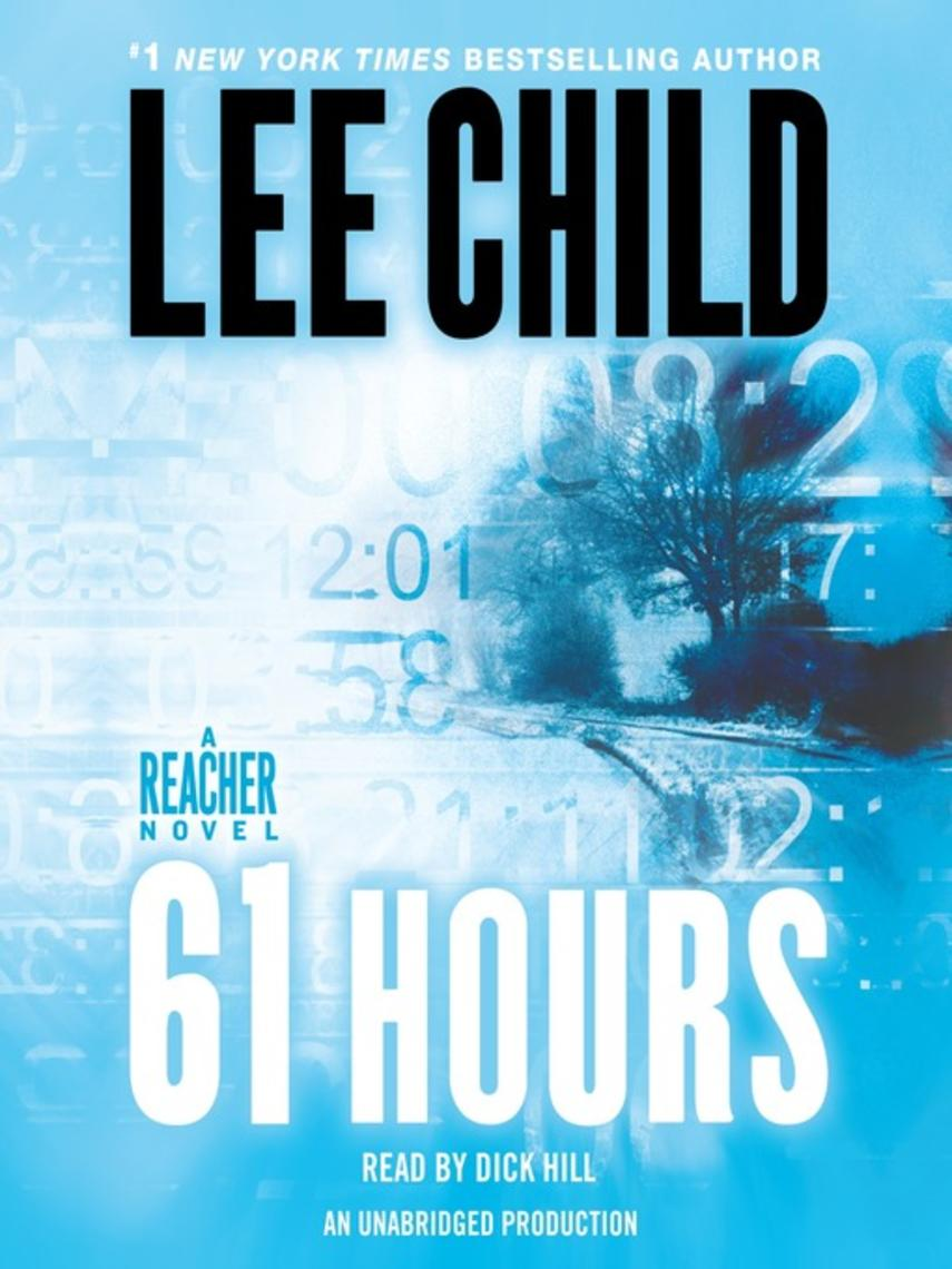 Lee Child: 61 hours : Jack reacher series, book 14