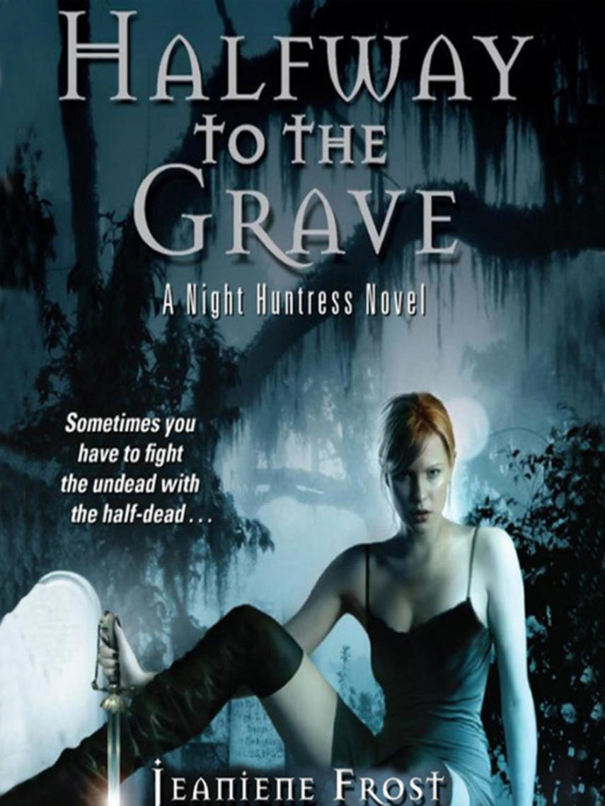 Jeaniene Frost: Halfway to the grave : Night huntress series, book 1