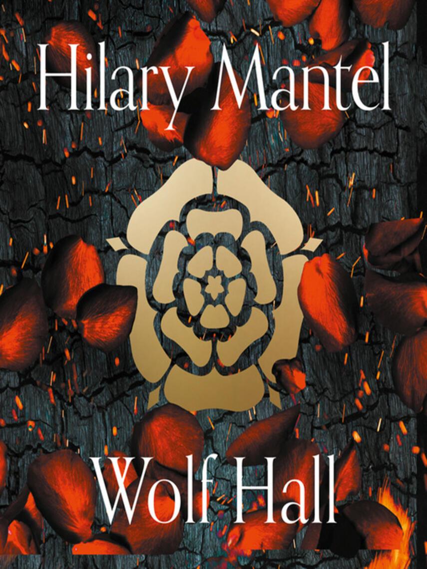 Hilary Mantel: Wolf hall : Thomas cromwell trilogy, book 1