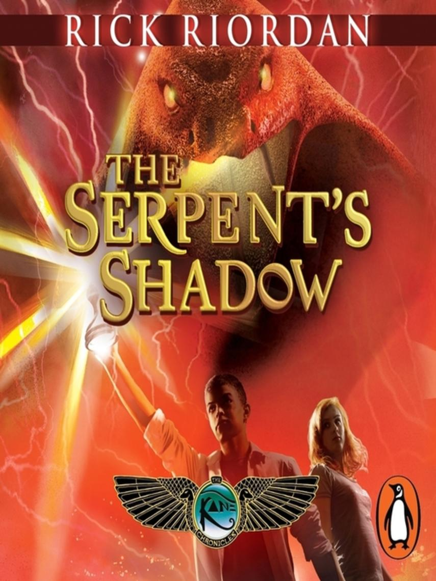 Rick Riordan: The serpent's shadow (the kane chronicles book 3) : The Kane Chronicles Series, Book 3