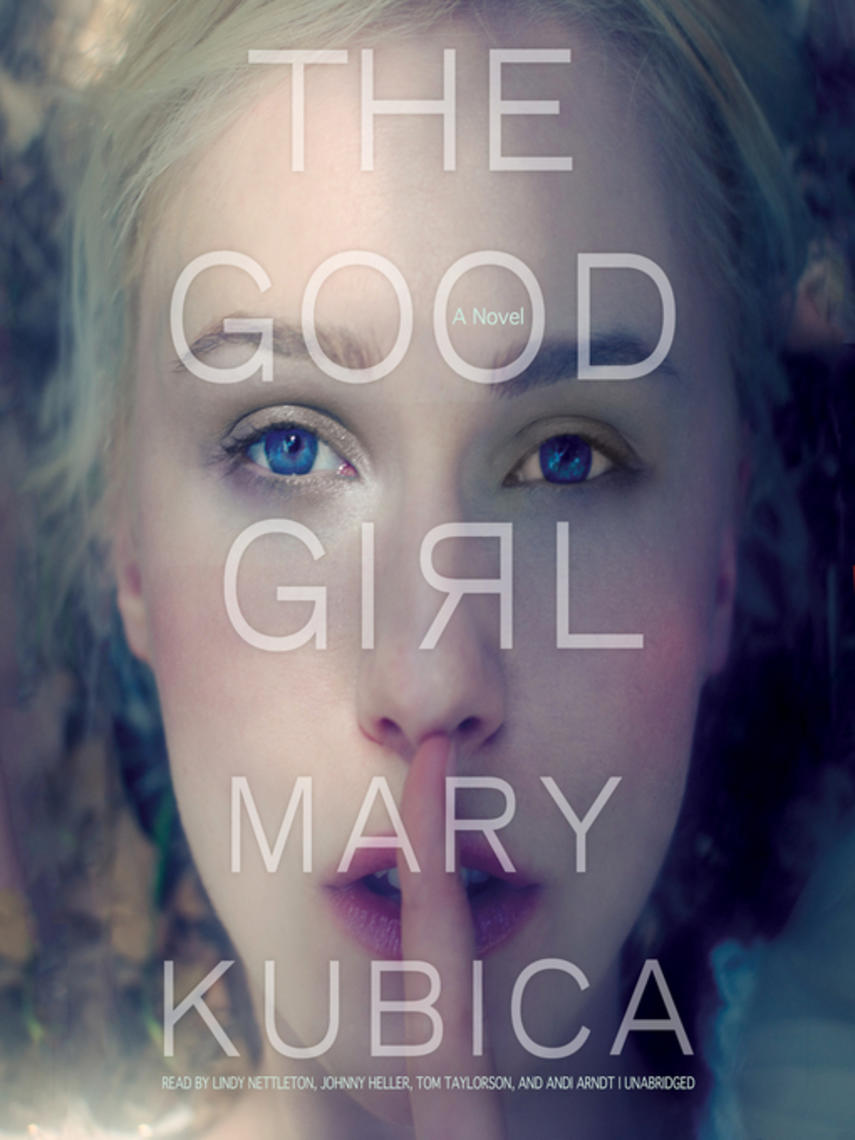 Mary Kubica: The good girl