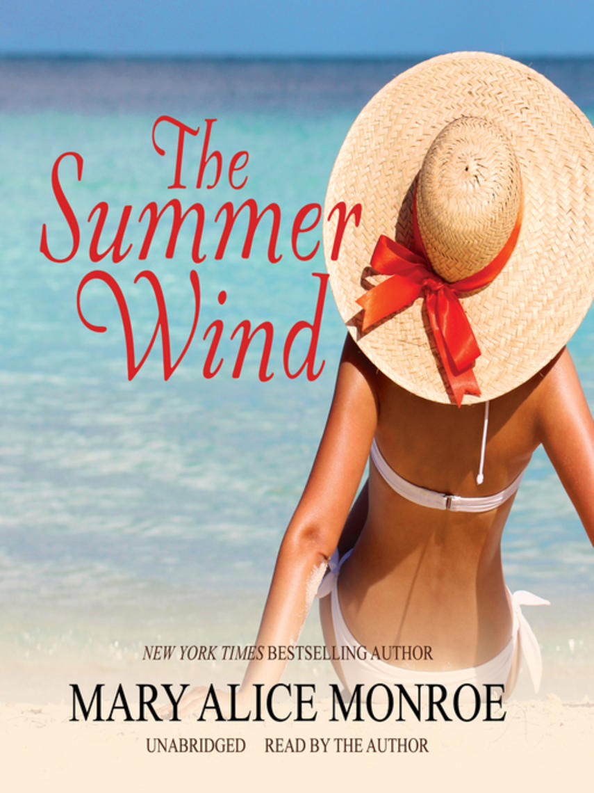 Mary Alice Monroe: The summer wind : Low Country Summer Series, Book 2
