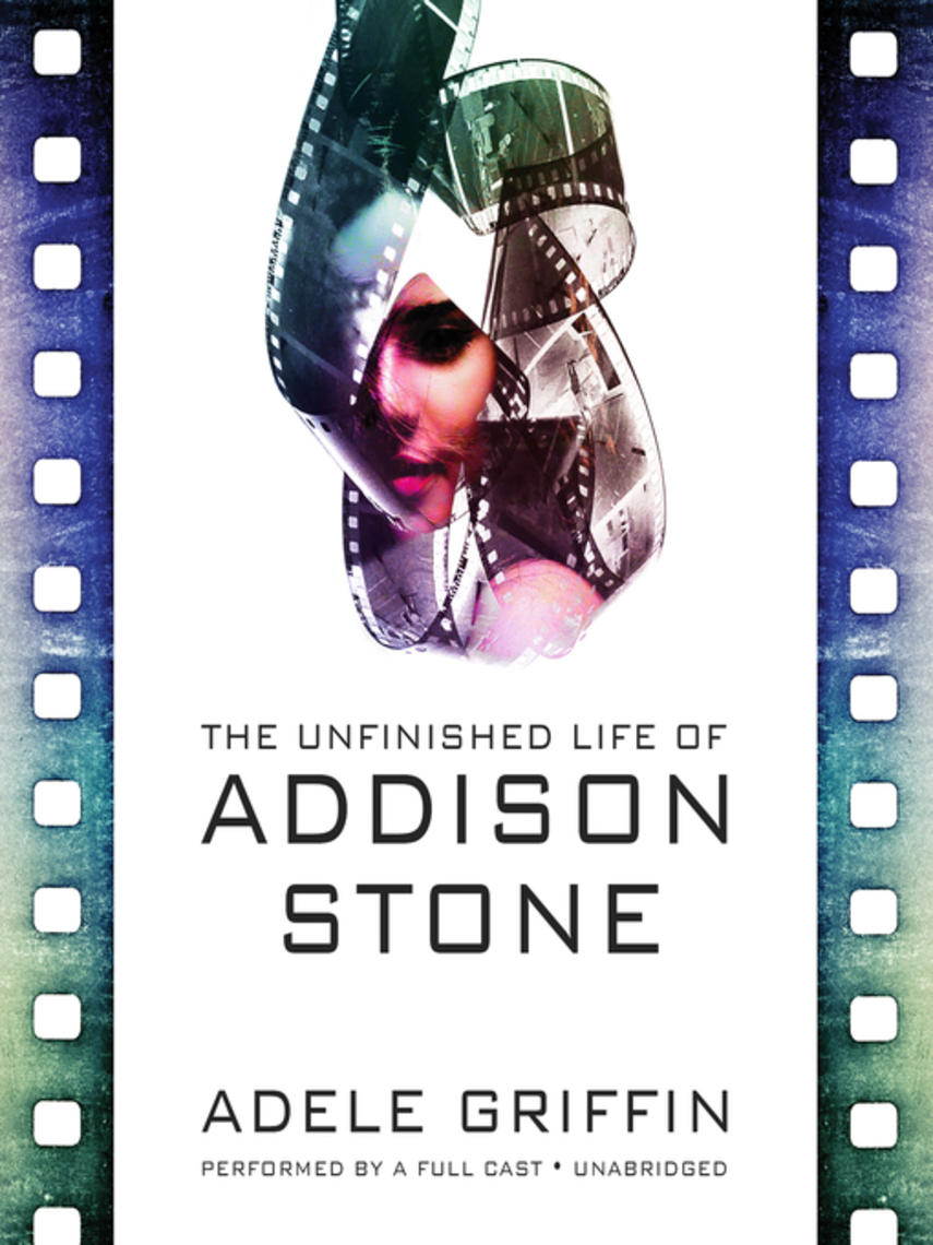 Adele Griffin: The unfinished life of addison stone