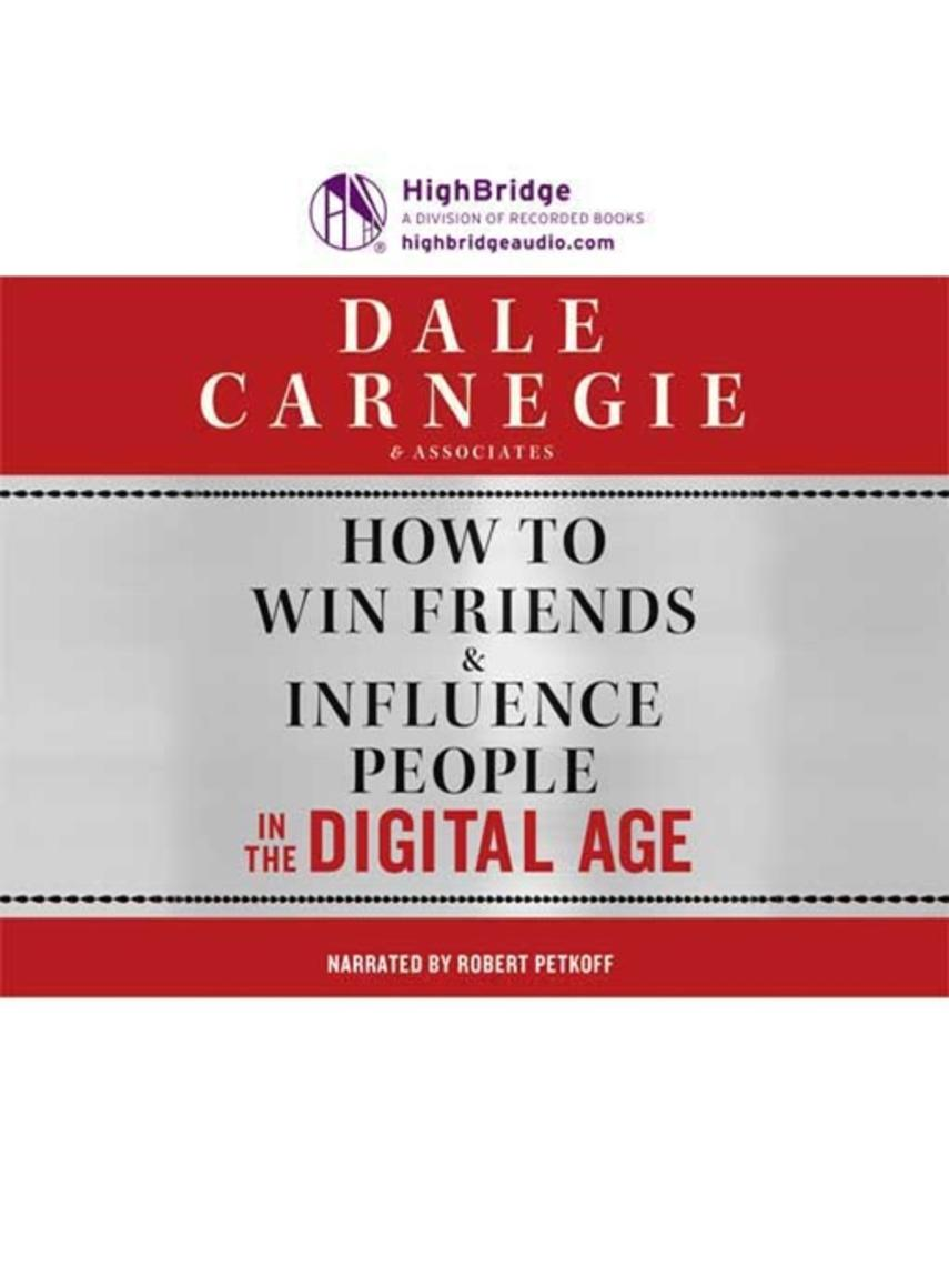 Inc Dale Carnegie and Associates: How to win friends & influence people in the digital age