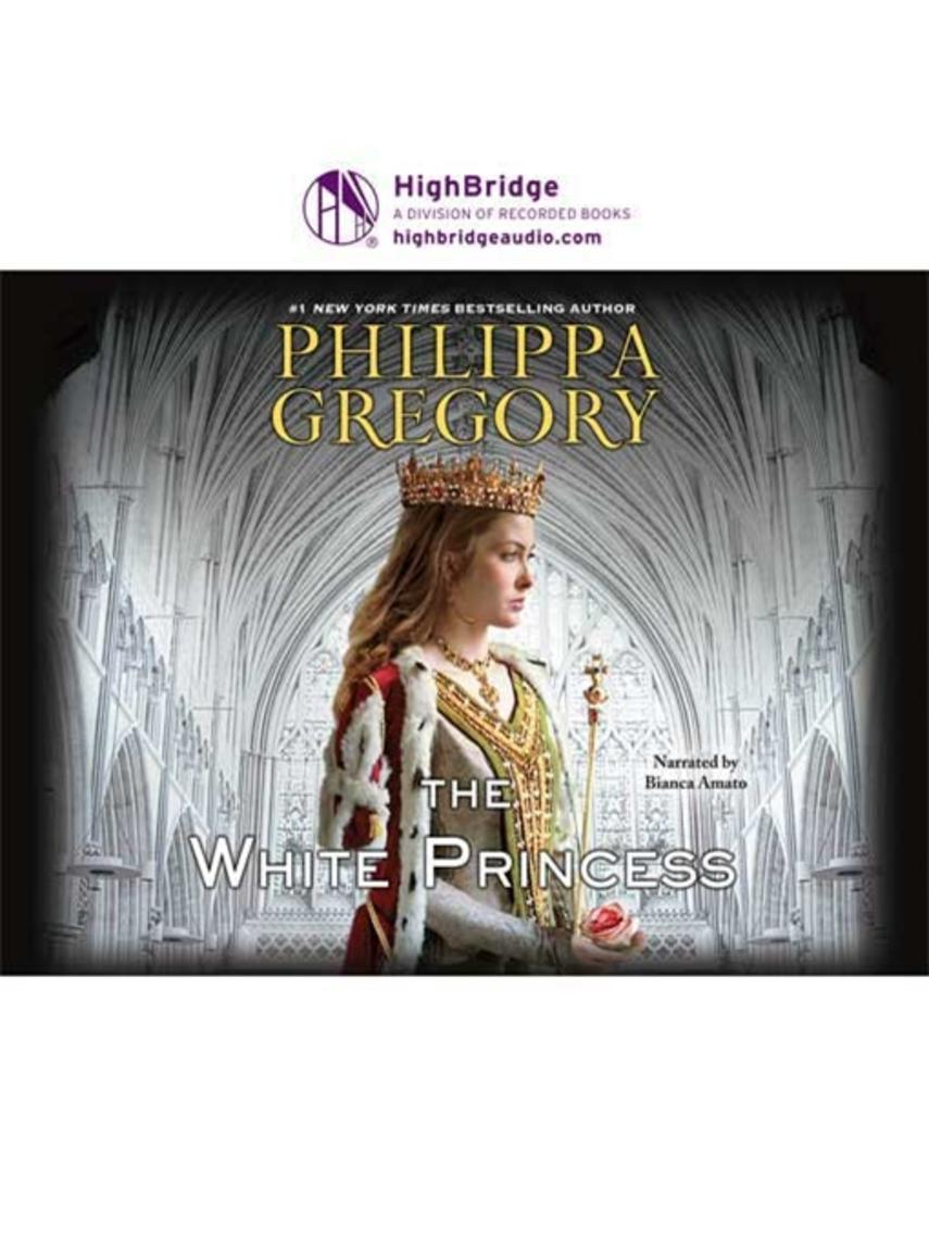 Philippa Gregory: The white princess : Cousins' War Series, Book 5